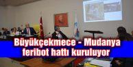 Büyükçekmece - Mudanya feribot hattı kuruluyor