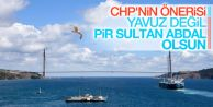 CHP#039;den 3. Köprü için Pir Sultan çıkışı