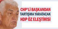 CHP#039;li başkandan tartışma yaratacak HDP öz eleştirisi