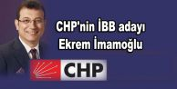 CHP#039;nin İBB adayı Ekrem İmamoğlu