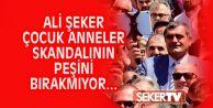 CHPLİ ALİ ŞEKER ÇOCUK ANNELER SKANDALININ PEŞİNİ BIRAKMIYOR...