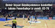Demir İnşaat Büyükçekmece basketbol takımı Fenerbahçe#039;yi yendi: 83-76