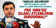 DEMİRTAŞ#039;TAN PKK#039;YE #039;AMA#039;SIZ ÇAĞRI