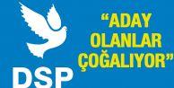 DSP#039;den aday olanlar çoğalıyor
