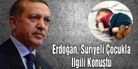 Erdoğan, Cesedi Kıyıya Vuran Suriyeli Çocukla İlgili Konuştu