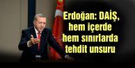 Erdoğan: DAİŞ, hem içerde hem sınırlarda tehdit unsuru
