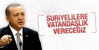 Erdoğan: Suriyelilere vatandaşlık vereceğiz