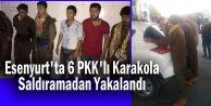 Esenyurt#039;ta 6 PKK#039;lı Karakola Saldıramadan Yakalandı