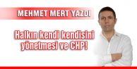 Halkın kendi kendisini yönetmesi ve CHP!