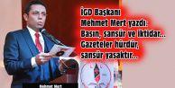 İGD Başkanı Mehmet Mert yazdı: Basın, sansür ve iktidar... Gazeteler hürdür, sansür yasaktır...