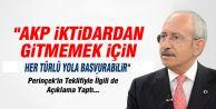 'İKTİDARI VERMEMEK İÇİN HER TÜRLÜ YOLA BAŞVURABİLİRLER'