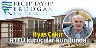 İlyas Çakır RTEÜ kurucular kurulunda