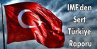 IMF#039;den Sert Türkiye Raporu