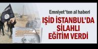 IŞİD İstanbul#039;da silahlı eğitim verdi