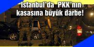 İstanbul#039;da  PKKnın kasasına büyük darbe!