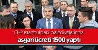 İstanbul#039;daki CHP#039;li Belediyelerde Asgari Ücret 1500 TL