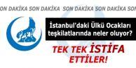 İstanbul Ülkü Ocakları teşkilatlarında istifa krizi!