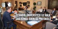 İSTANBUL ÜNİVERSİTESİ İLE HALK SAĞLIĞINDA İŞBİRLİĞİ PROTOKOLÜ