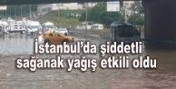 İstanbulda şiddetli sağanak yağış etkili oldu