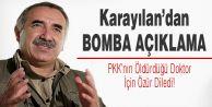 Karayılan, PKK#039;nın Öldürdüğü Doktor İçin Özür Diledi
