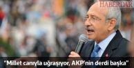 Kılıçdaroğlu: AKP'nin derdi başka