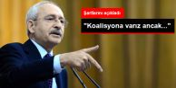 Kılıçdaroğlu quot;Koalisyon Kurabilirizquot; Dedi, Şartlarını Açıkladı