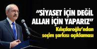 Kılıçdaroğlu#039;ndan  seçim şarkısı açıklaması!