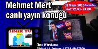 Mehmet Mert canlı yayın konuğu...