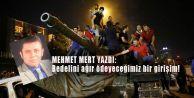 Mehmet Mert yazdı: Bedelini ağır ödeyeceğimiz bir girişim!
