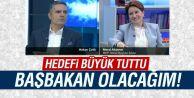 Meral Akşener hedef büyüttü: Başbakan olurum