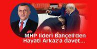 MHP lideri Bahçeli#039;den Hayati Arkaz#039;a davet...