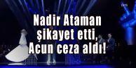Nadir Ataman şikayet etti, Acun ceza yedi
