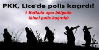 PKK, Lice#039;de polis kaçırdı