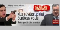 Rusya#039;nın Ankara Büyükelçisi  silahlı saldırıda öldürüldü