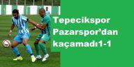 Tepecikspor Pazarspor'dan kaçamadı1-1