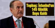 Topbaş: İstanbul'un 145 Günlük Suyu Kaldı