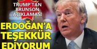 Trump#039;tan Brunson açıklaması: Erdoğan#039;a teşekkür ediyorum