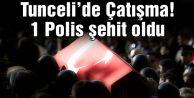 Tunceli#039;de Sokak Ortasında Çatışma! 1 Polis Şehit
