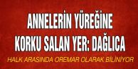 Türkiye'de Annelerin Yüreğine Korku Salan Yer: Dağlıca
