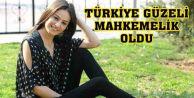 Türkiye güzeli mahkemelik oldu