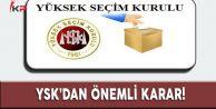 YSK#039;dan seçim torbası kararı