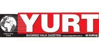 Yurt Gazetesi yarın çıkmayacak!