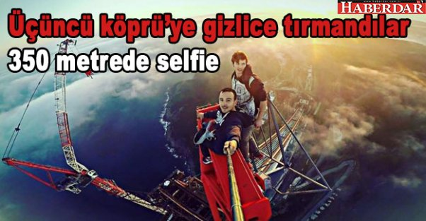 Üçüncü köprüde selfie