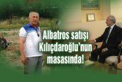 Albatros satışı Kılıçdaroğlu'nun masasında