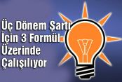 AK Parti'den Üç Dönem Şartı İçin 3 Formül Üzerinde Çalışılıyor