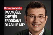 İmamoğlu CHP'nin Erdoğan'ı olabilir mi?