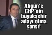Akgün'e CHP'nin büyükşehir adayı olma şansı!