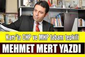 Kars'ta CHP ve MHP tabanı tepkili