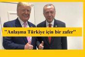 ''Anlaşma Türkiye için birçok açıdan zafer''