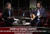 Selahattin Demirtaş  saz çaldı, türkü söyledi